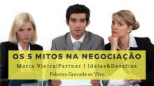 Palestra ao Vivo – Os 5 Mitos na Negociação