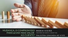 Palestra ao Vivo – Mudança, o compromisso para levar mais valor ao Cliente?